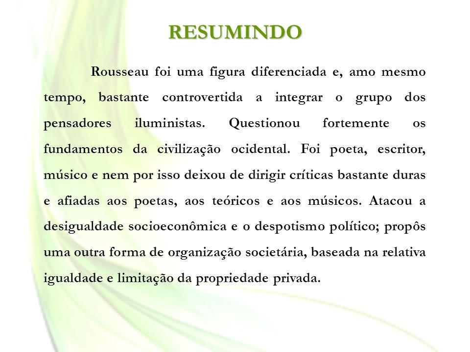 Rousseau foi uma figura diferenciada e, amo mesmo tempo, bastante controvertida a integrar o grupo dos pensadores iluministas. Questionou fortemente o