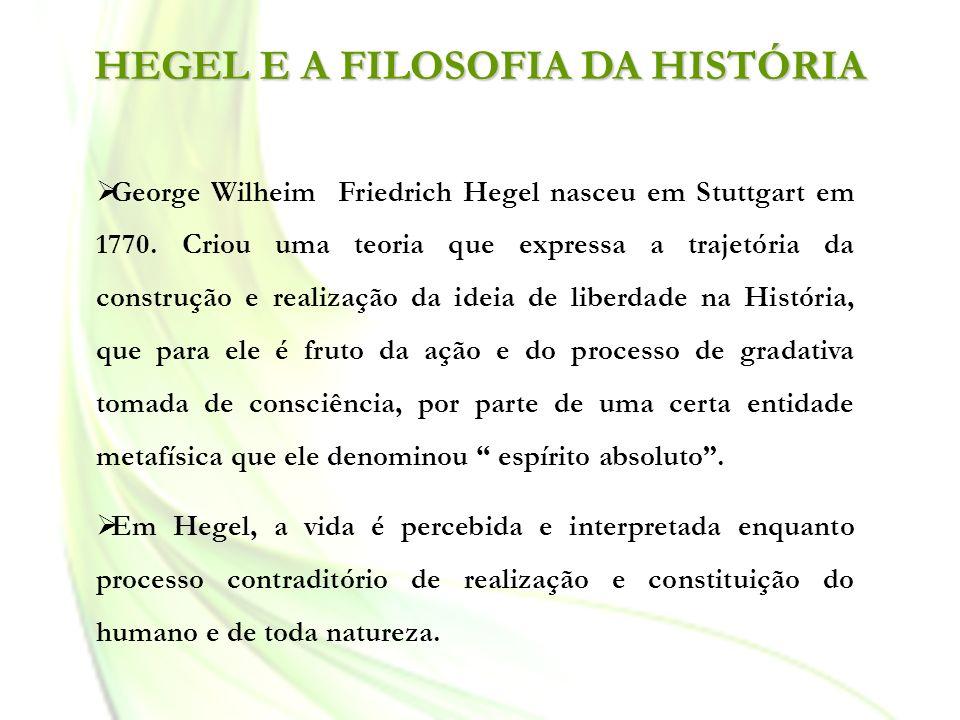 George Wilheim Friedrich Hegel nasceu em Stuttgart em 1770. Criou uma teoria que expressa a trajetória da construção e realização da ideia de liberdad