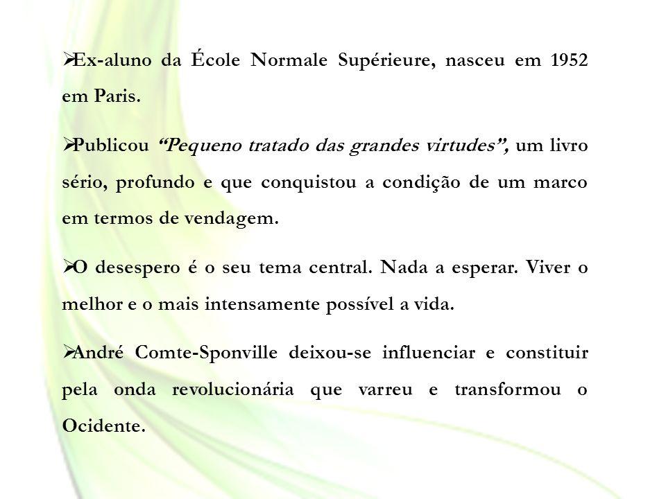 Ex-aluno da École Normale Supérieure, nasceu em 1952 em Paris. Publicou Pequeno tratado das grandes virtudes, um livro sério, profundo e que conquisto