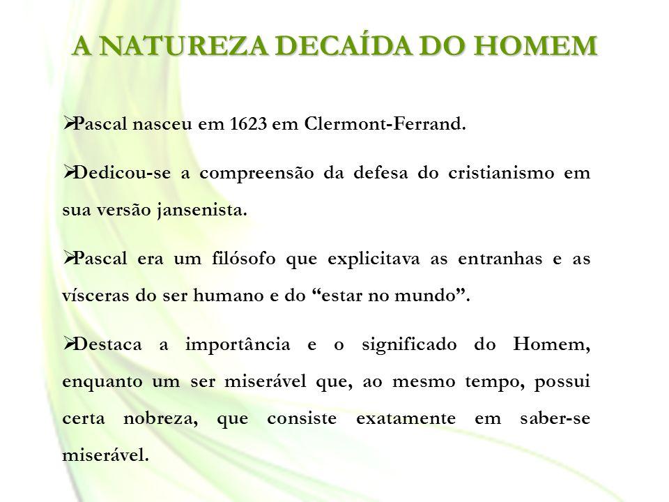 Pascal nasceu em 1623 em Clermont-Ferrand. Dedicou-se a compreensão da defesa do cristianismo em sua versão jansenista. Pascal era um filósofo que exp