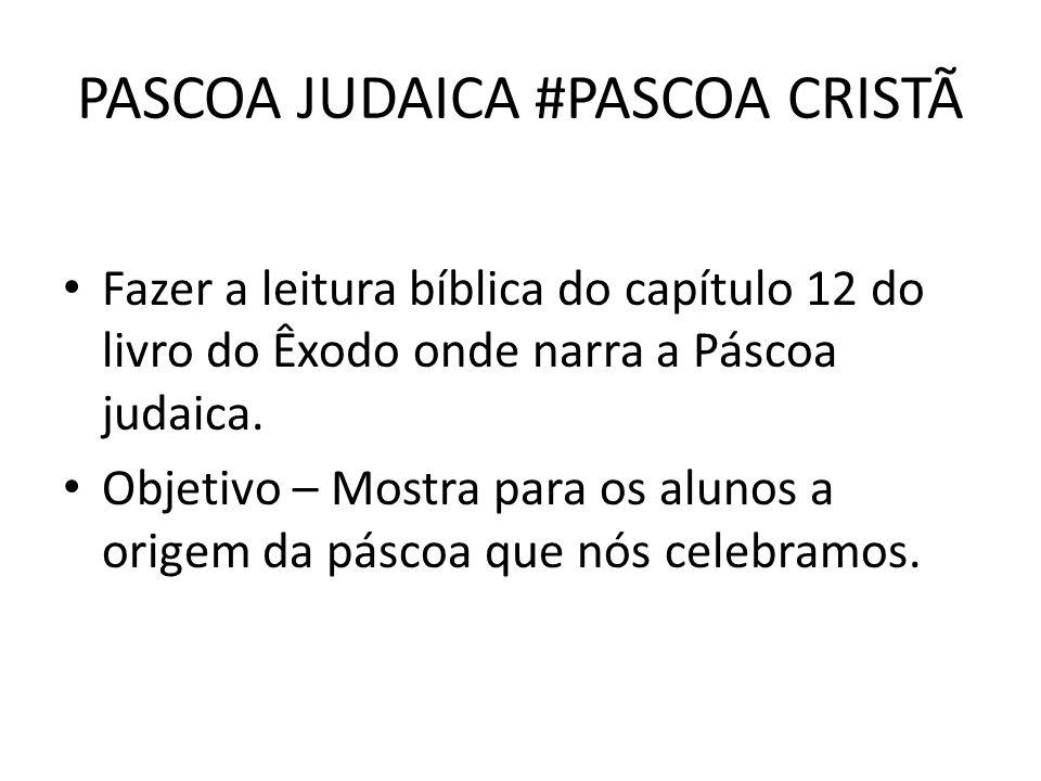 PASCOA JUDAICA #PASCOA CRISTÃ Fazer a leitura bíblica do capítulo 12 do livro do Êxodo onde narra a Páscoa judaica. Objetivo – Mostra para os alunos a