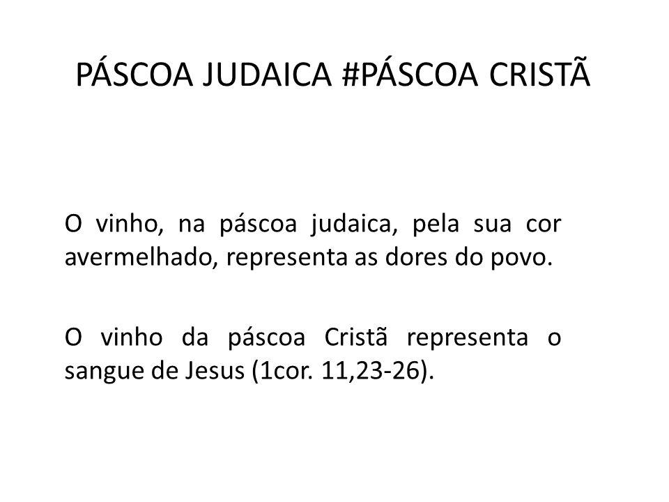 PÁSCOA JUDAICA #PÁSCOA CRISTÃ O vinho, na páscoa judaica, pela sua cor avermelhado, representa as dores do povo. O vinho da páscoa Cristã representa o