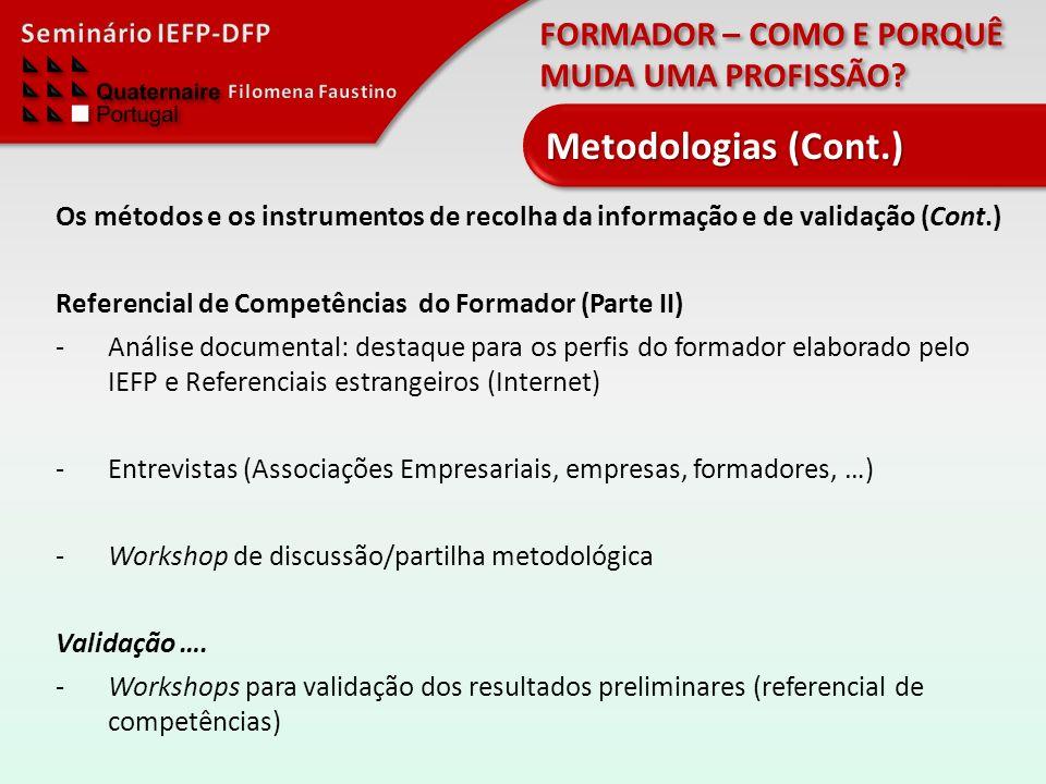 FORMADOR – COMO E PORQUÊ MUDA UMA PROFISSÃO? Os métodos e os instrumentos de recolha da informação e de validação (Cont.) Referencial de Competências