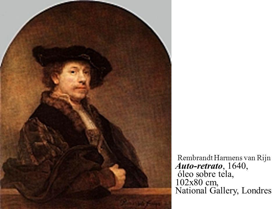 Rembrandt Harmens van Rijn Auto-retrato, 1640, óleo sobre tela, 102x80 cm, National Gallery, Londres