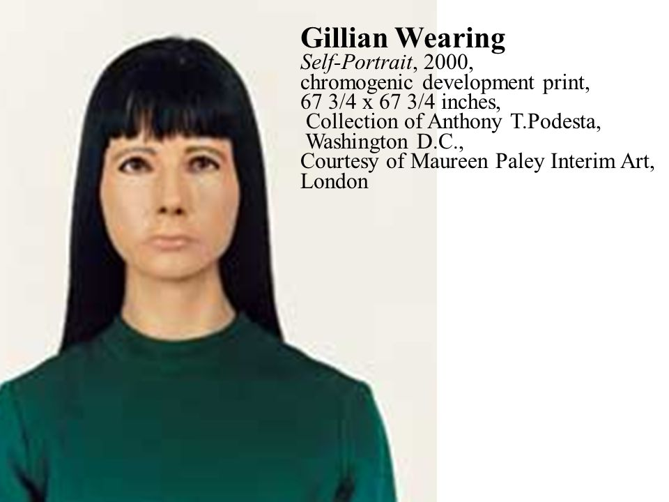 Gillian Wearing Self-Portrait, 2000, chromogenic development print, 67 3/4 x 67 3/4 inches, Collection of Anthony T.Podesta, Washington D.C., Courtesy
