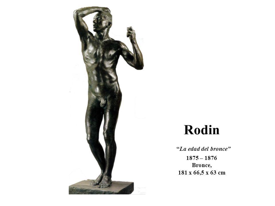 RodinLa edad del bronce 1875 – 1876 Bronce, 181 x 66,5 x 63 cm
