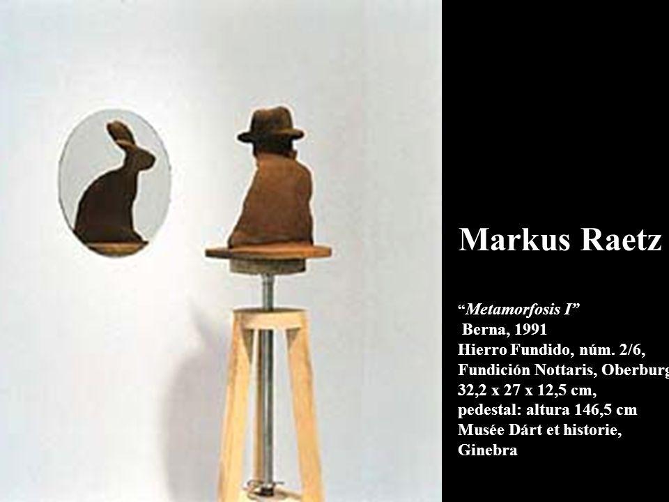 Markus Raetz Metamorfosis I Berna, 1991 Hierro Fundido, núm. 2/6, Fundición Nottaris, Oberburg 32,2 x 27 x 12,5 cm, pedestal: altura 146,5 cm Musée Dá