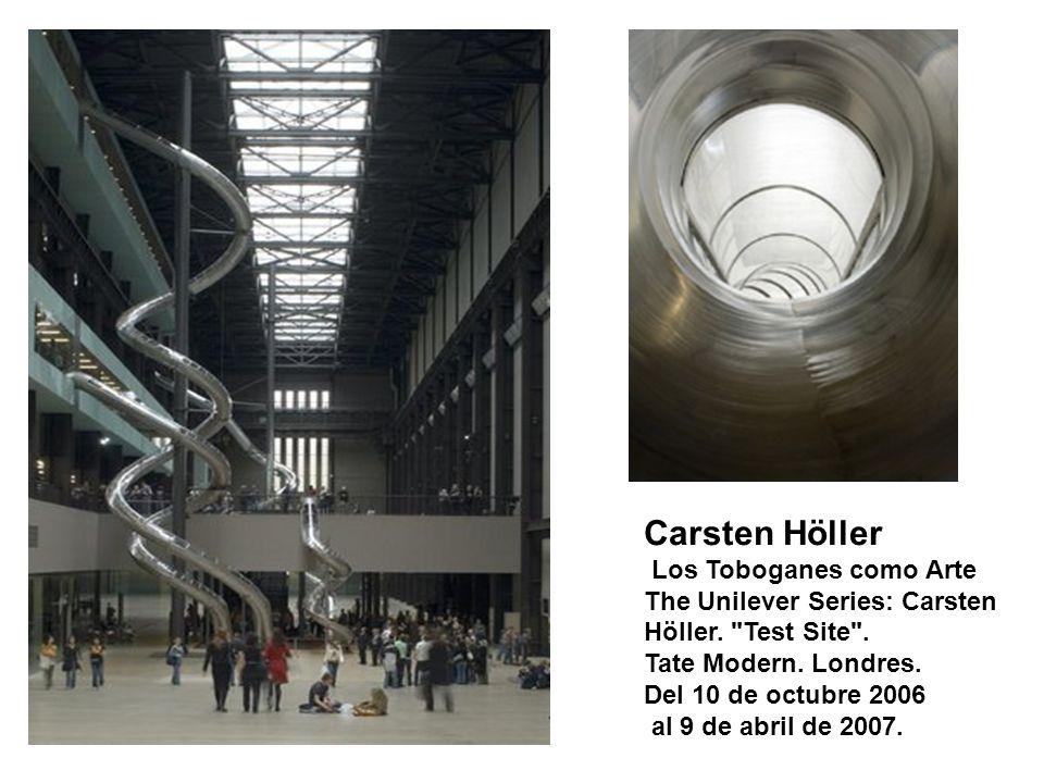 Carsten Höller Los Toboganes como Arte The Unilever Series: Carsten Höller.