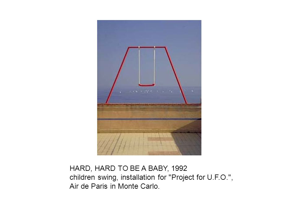 HARD, HARD TO BE A BABY, 1992 children swing, installation for
