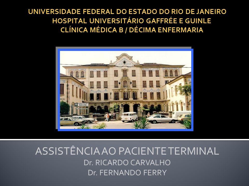 UNIVERSIDADE FEDERAL DO ESTADO DO RIO DE JANEIRO HOSPITAL UNIVERSITÁRIO GAFFRÉE E GUINLE CLÍNICA MÉDICA B / DÉCIMA ENFERMARIA ASSISTÊNCIA AO PACIENTE