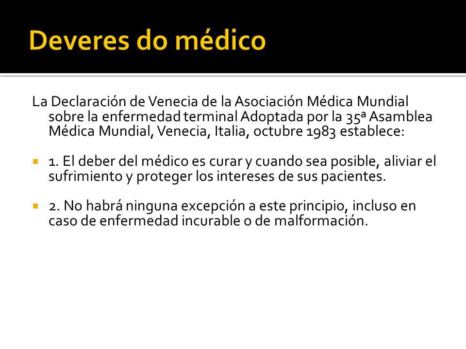 La Declaración de Venecia de la Asociación Médica Mundial sobre la enfermedad terminal Adoptada por la 35ª Asamblea Médica Mundial, Venecia, Italia, o