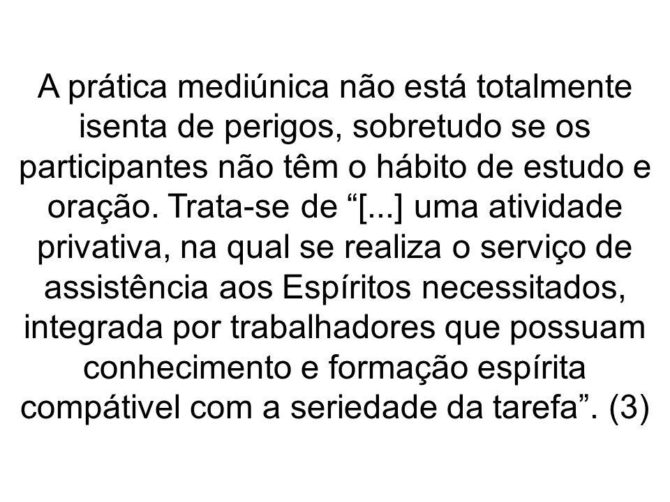 A prática mediúnica deve primar pela espontaneidade, evitando-se a evocação de entidades espirituais.