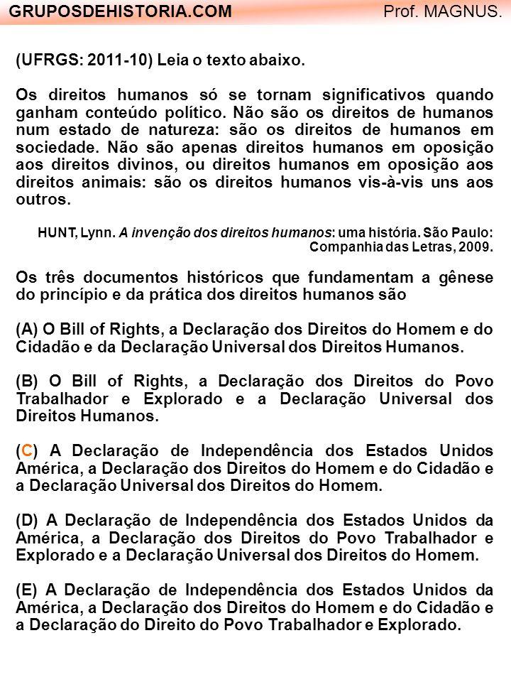 (UFRGS: 2011-10) Leia o texto abaixo. Os direitos humanos só se tornam significativos quando ganham conteúdo político. Não são os direitos de humanos