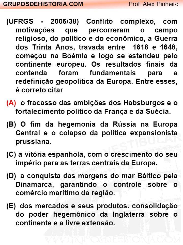 GRUPOSDEHISTORIA.COM Prof. Alex Pinheiro. (UFRGS - 2006/38) Conflito complexo, com motivações que percorreram o campo religioso, do político e do econ