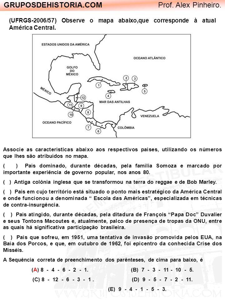 GRUPOSDEHISTORIA.COM Prof. Alex Pinheiro. (UFRGS-2006/57) Observe o mapa abaixo,que corresponde à atual América Central. Associe as características ab