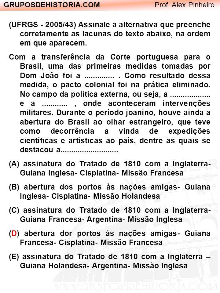 GRUPOSDEHISTORIA.COM Prof. Alex Pinheiro. (UFRGS - 2005/43) Assinale a alternativa que preenche corretamente as lacunas do texto abaixo, na ordem em q