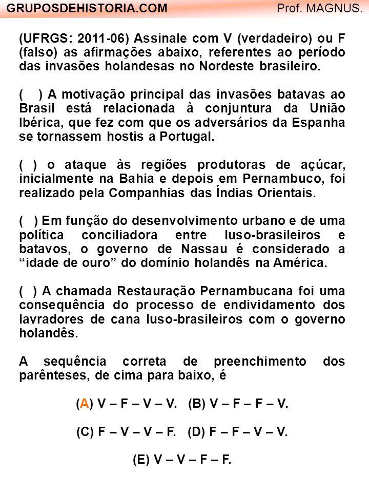 GRUPOSDEHISTORIA.COM Prof.Alex Pinheiro. (UFRGS - 2007/22) Observe o mapa abaixo.