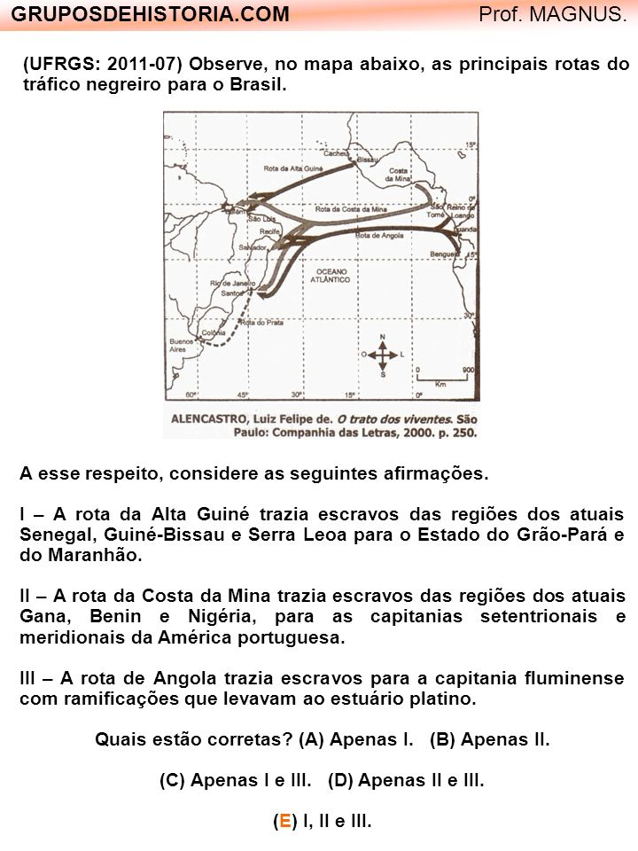 GRUPOSDEHISTORIA.COM Prof.MAGNUS. (UFRGS: 2011-18) Observe a charge abaixo.