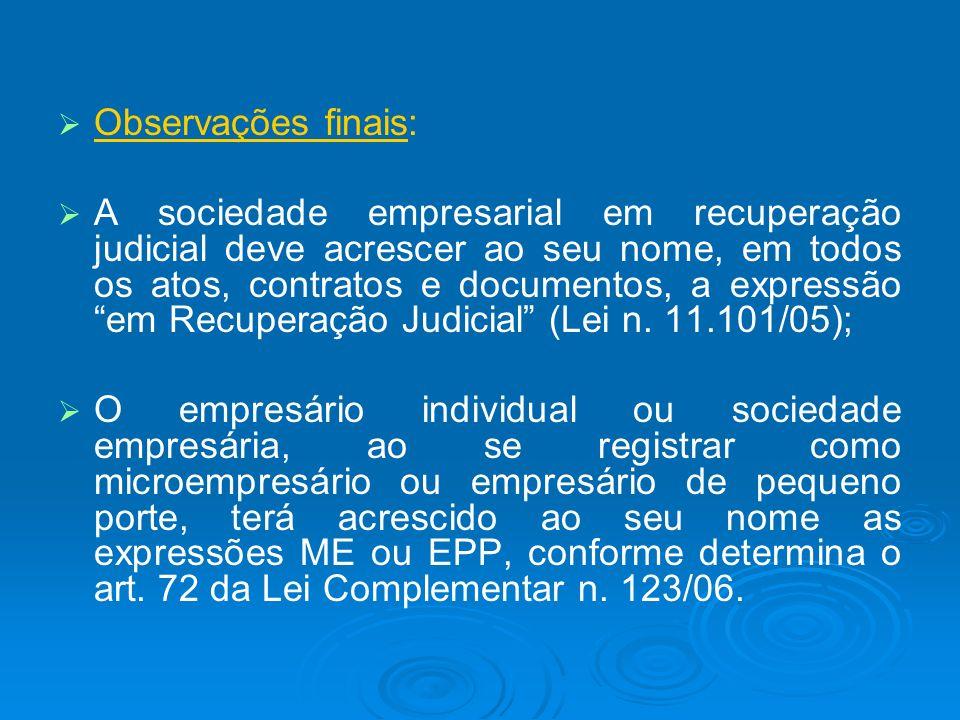 Observações finais: A sociedade empresarial em recuperação judicial deve acrescer ao seu nome, em todos os atos, contratos e documentos, a expressão e