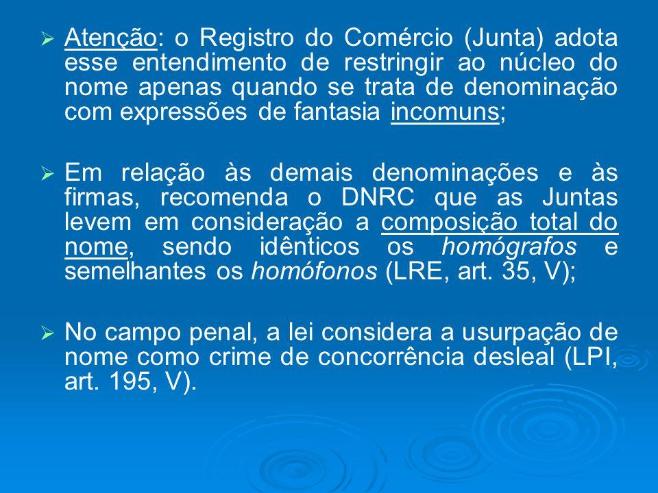 Atenção: o Registro do Comércio (Junta) adota esse entendimento de restringir ao núcleo do nome apenas quando se trata de denominação com expressões d