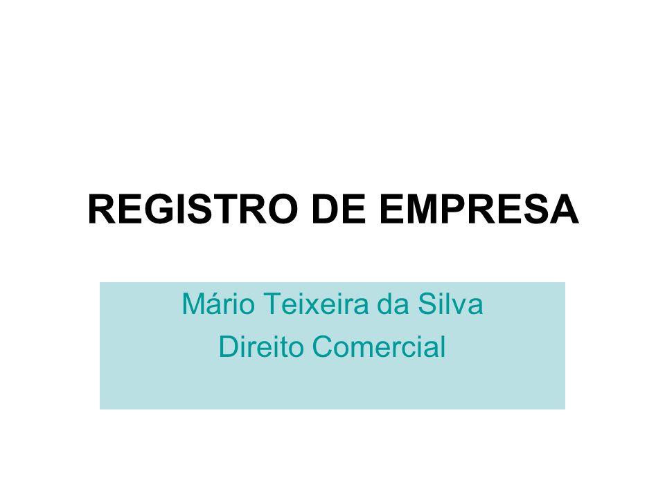 REGISTRO DE EMPRESA Mário Teixeira da Silva Direito Comercial