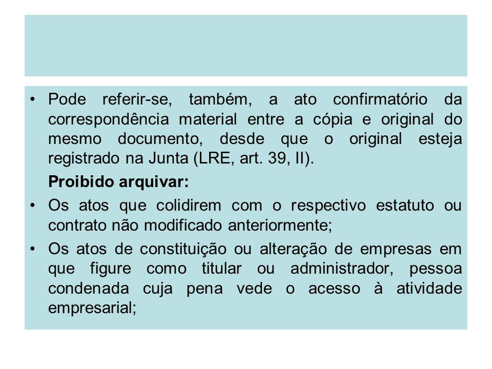 Pode referir-se, também, a ato confirmatório da correspondência material entre a cópia e original do mesmo documento, desde que o original esteja regi