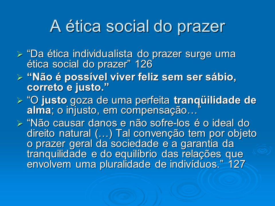 A ética social do prazer Da ética individualista do prazer surge uma ética social do prazer 126 Da ética individualista do prazer surge uma ética soci