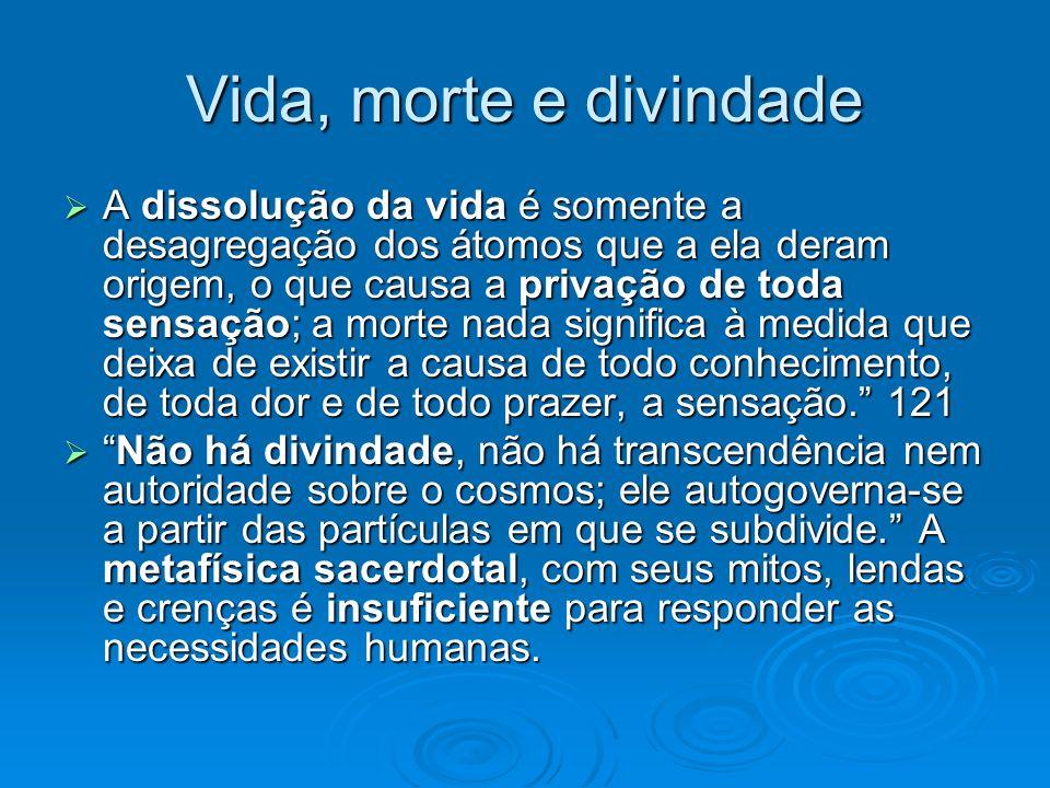 5.2 Ética epicúrea O homem vive e experimenta o mundo a partir das sensações.