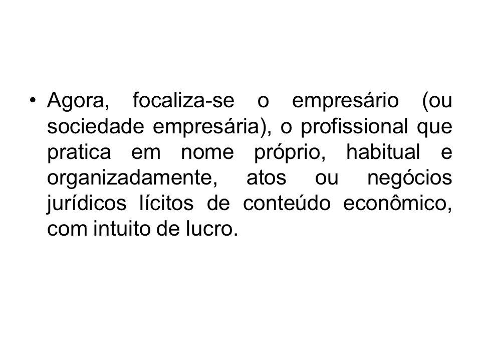Agora, focaliza-se o empresário (ou sociedade empresária), o profissional que pratica em nome próprio, habitual e organizadamente, atos ou negócios ju