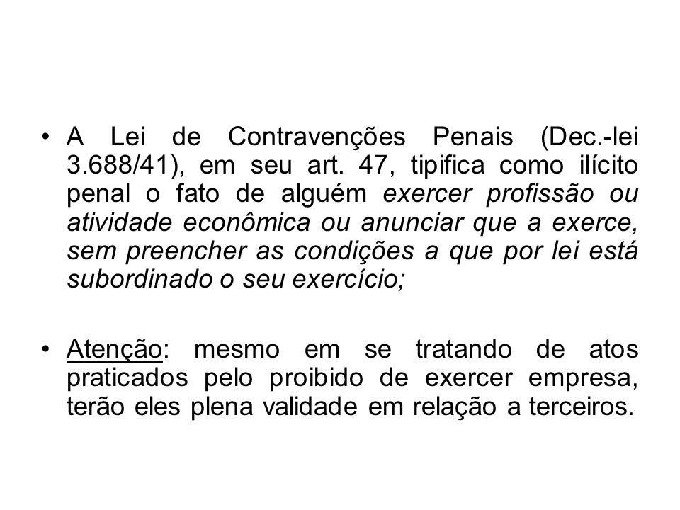 A Lei de Contravenções Penais (Dec.-lei 3.688/41), em seu art. 47, tipifica como ilícito penal o fato de alguém exercer profissão ou atividade econômi