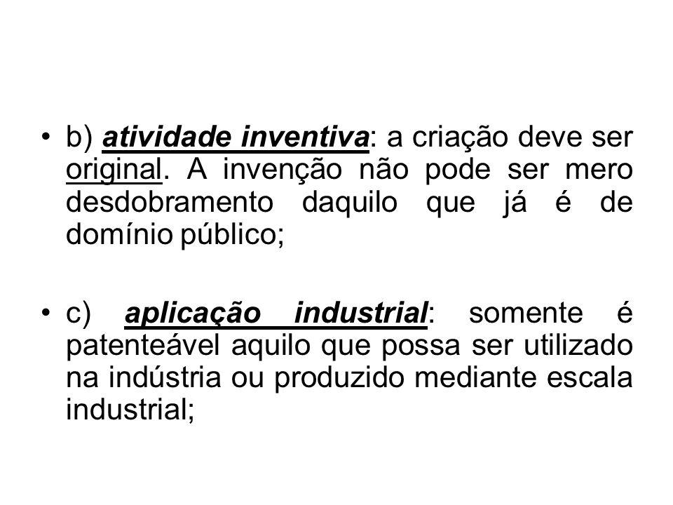 b) atividade inventiva: a criação deve ser original.