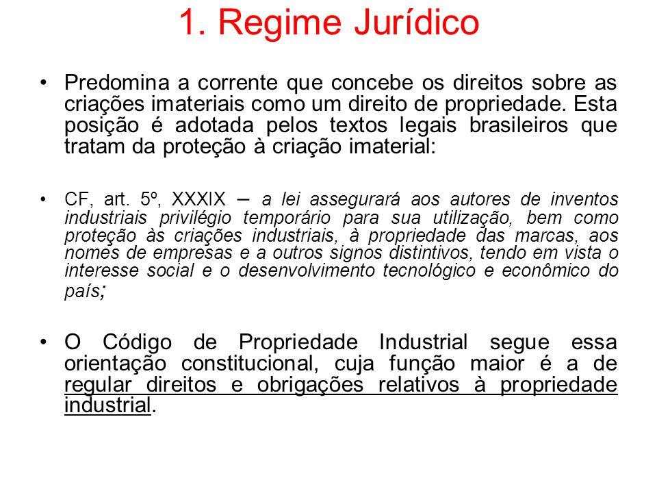 1. Regime Jurídico Predomina a corrente que concebe os direitos sobre as criações imateriais como um direito de propriedade. Esta posição é adotada pe