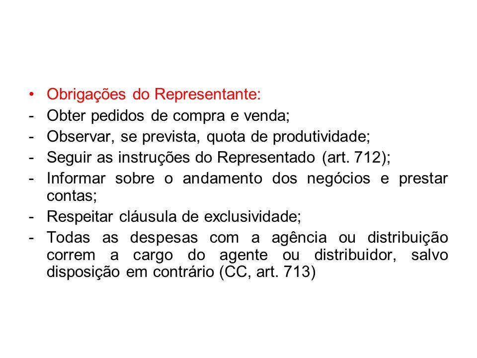Obrigações do Representante: -Obter pedidos de compra e venda; -Observar, se prevista, quota de produtividade; -Seguir as instruções do Representado (