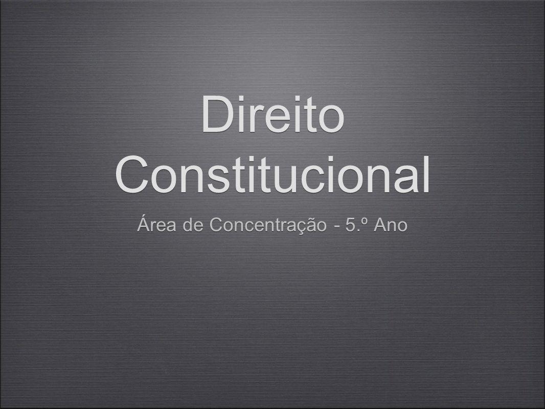Direito Constitucional Área de Concentração - 5.º Ano