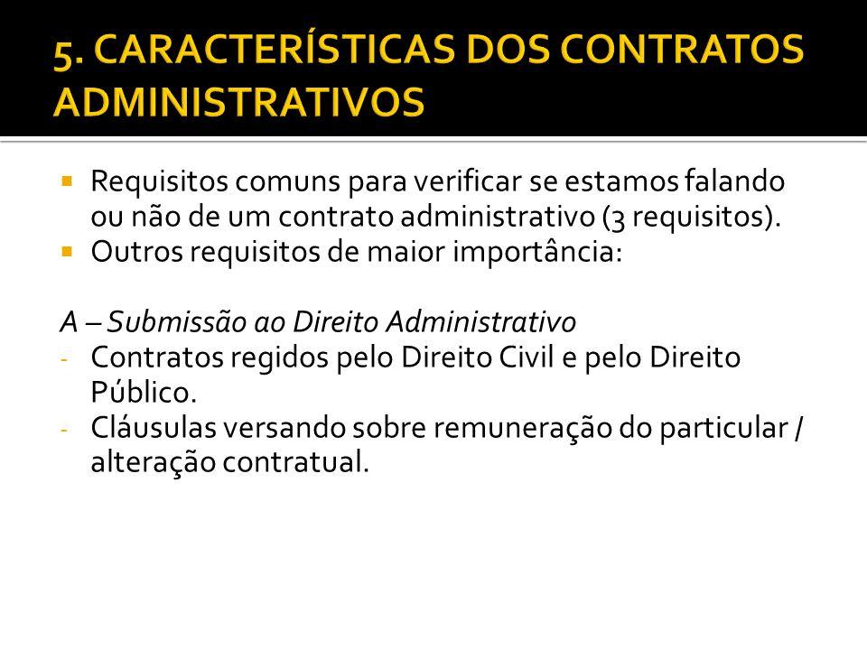 Requisitos comuns para verificar se estamos falando ou não de um contrato administrativo (3 requisitos). Outros requisitos de maior importância: A – S