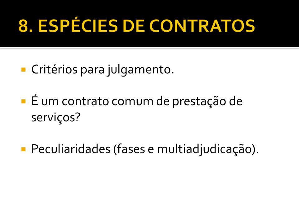 Critérios para julgamento. É um contrato comum de prestação de serviços? Peculiaridades (fases e multiadjudicação).