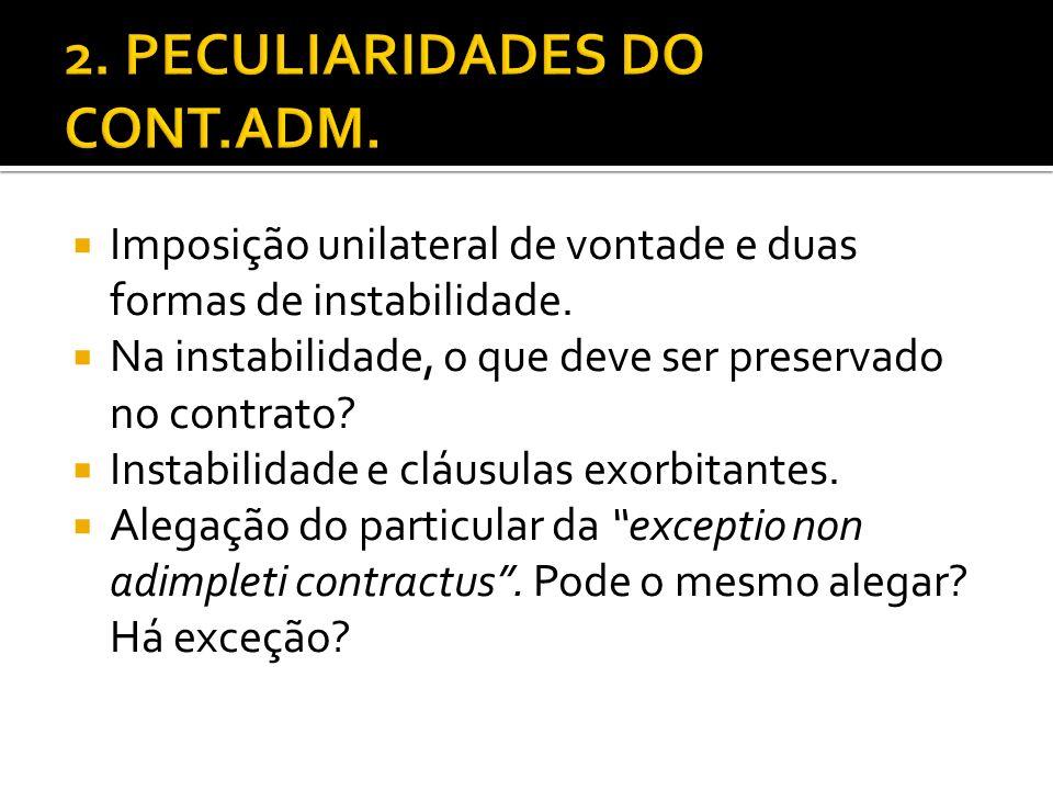 Imposição unilateral de vontade e duas formas de instabilidade. Na instabilidade, o que deve ser preservado no contrato? Instabilidade e cláusulas exo