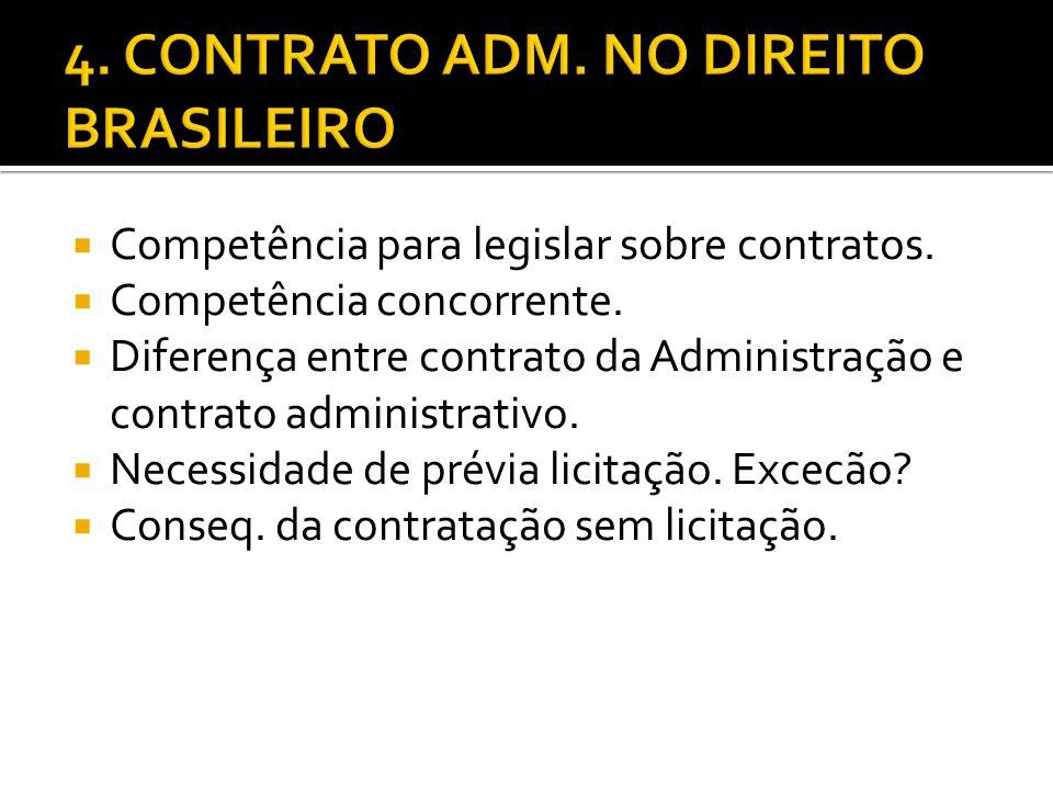 Competência para legislar sobre contratos. Competência concorrente. Diferença entre contrato da Administração e contrato administrativo. Necessidade d