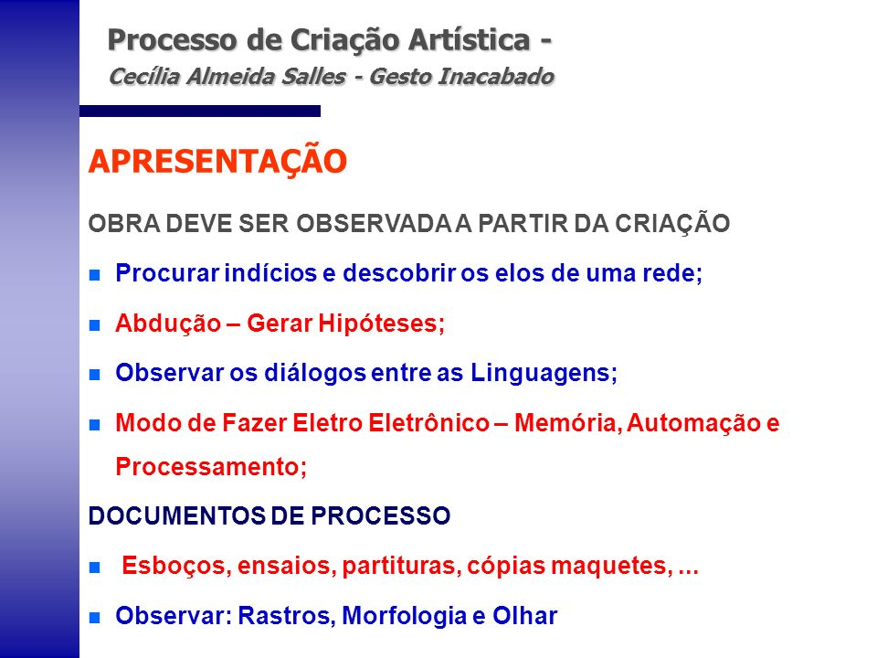 Processo de Criação Artística - Cecília Almeida Salles - Gesto Inacabado Processo de Criação Artística - Cecília Almeida Salles - Gesto Inacabado OBRA