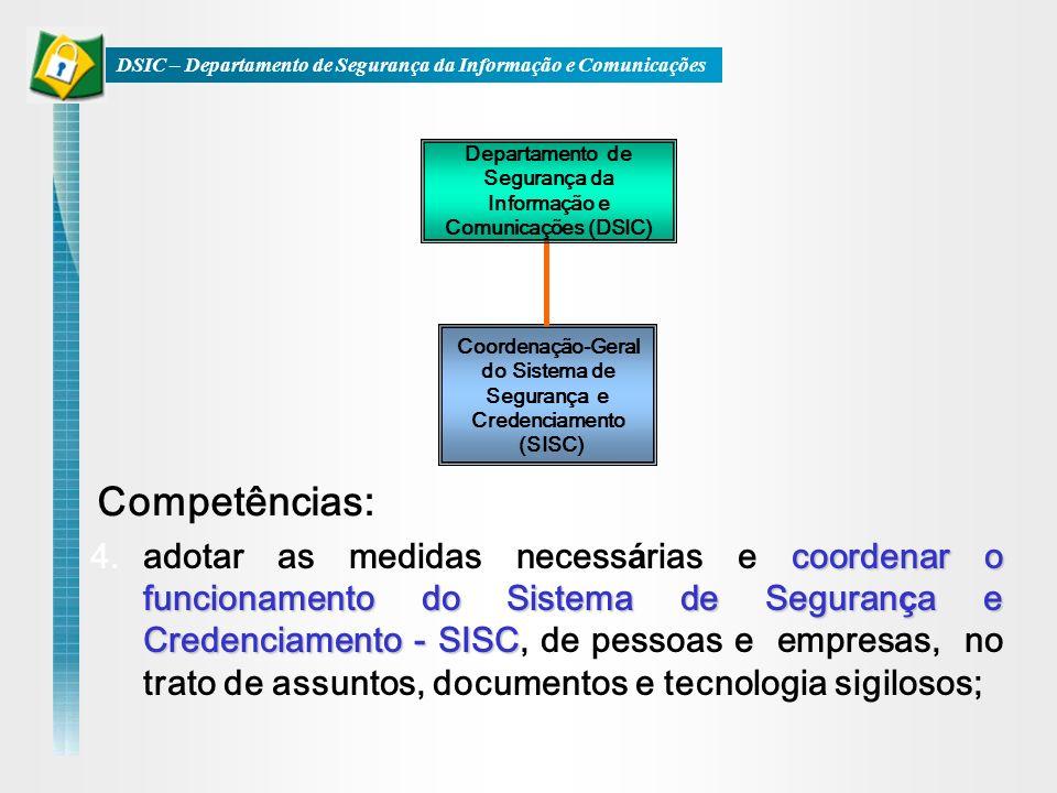 coordenar o funcionamento do Sistema de Seguran ç a e Credenciamento - SISC 4.adotar as medidas necess á rias e coordenar o funcionamento do Sistema d