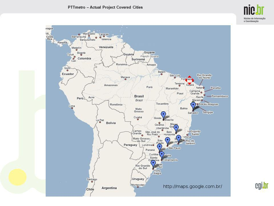 www.cgi.br PTTmetro – Actual Project Covered Cities