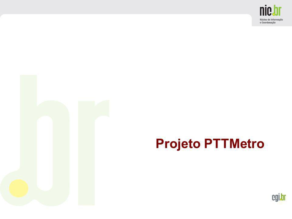 www.cgi.br Novos serviços de monitoramento do projeto PTTMetro (sflow, qualidade) Melhorias nas infraestruturas para suportar crescimento de banda, participantes e PIXs remotos Mais opções de conexão ao PTTMetro Ativação do PTTMetro de Fortaleza Peering de voz Cópia do Root Server I em Porto Alegre Transito IPv6 free para os participantes do PTTMetro de São Paulo para teste.