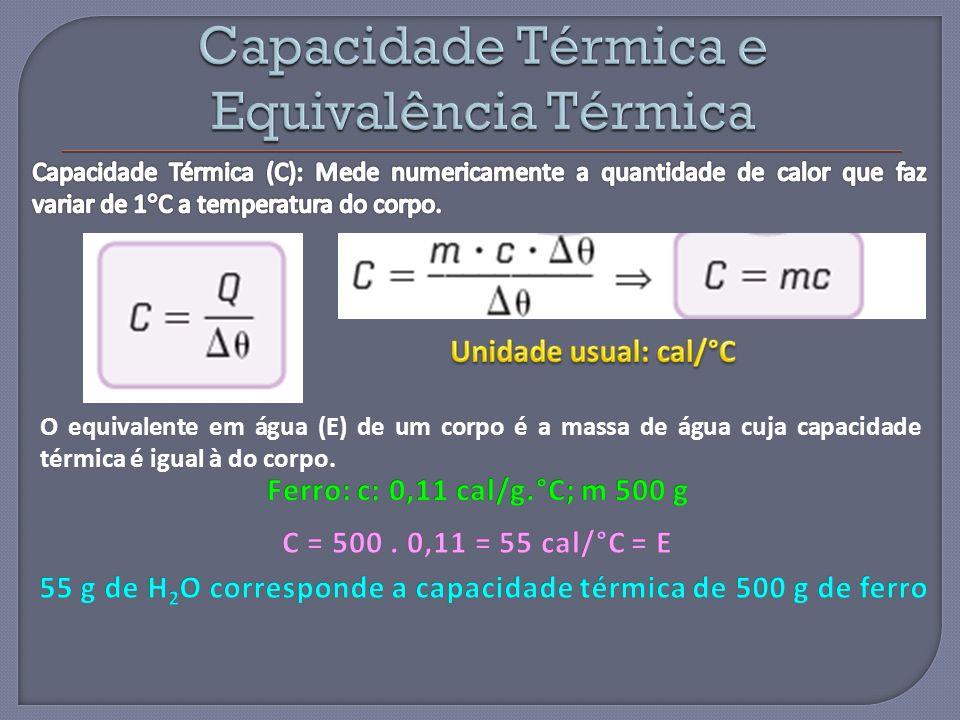 O equivalente em água (E) de um corpo é a massa de água cuja capacidade térmica é igual à do corpo.