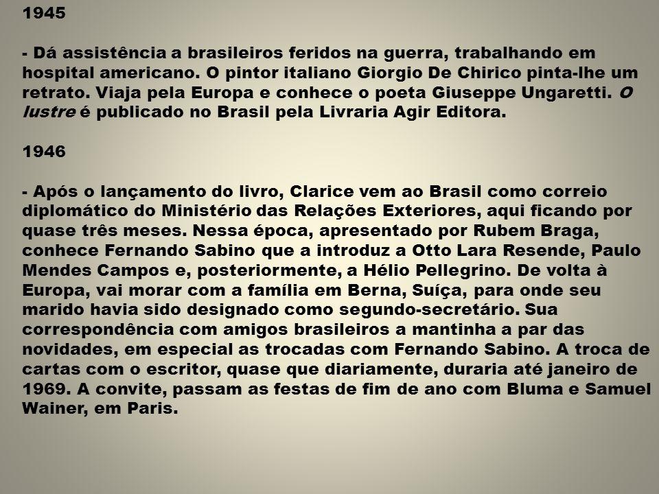 1945 - Dá assistência a brasileiros feridos na guerra, trabalhando em hospital americano. O pintor italiano Giorgio De Chirico pinta-lhe um retrato. V