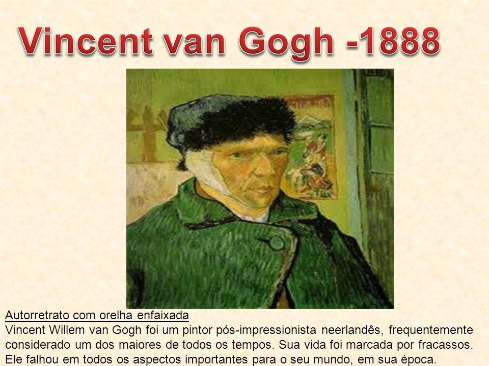 Autorretrato com orelha enfaixada Vincent Willem van Gogh foi um pintor pós-impressionista neerlandês, frequentemente considerado um dos maiores de to