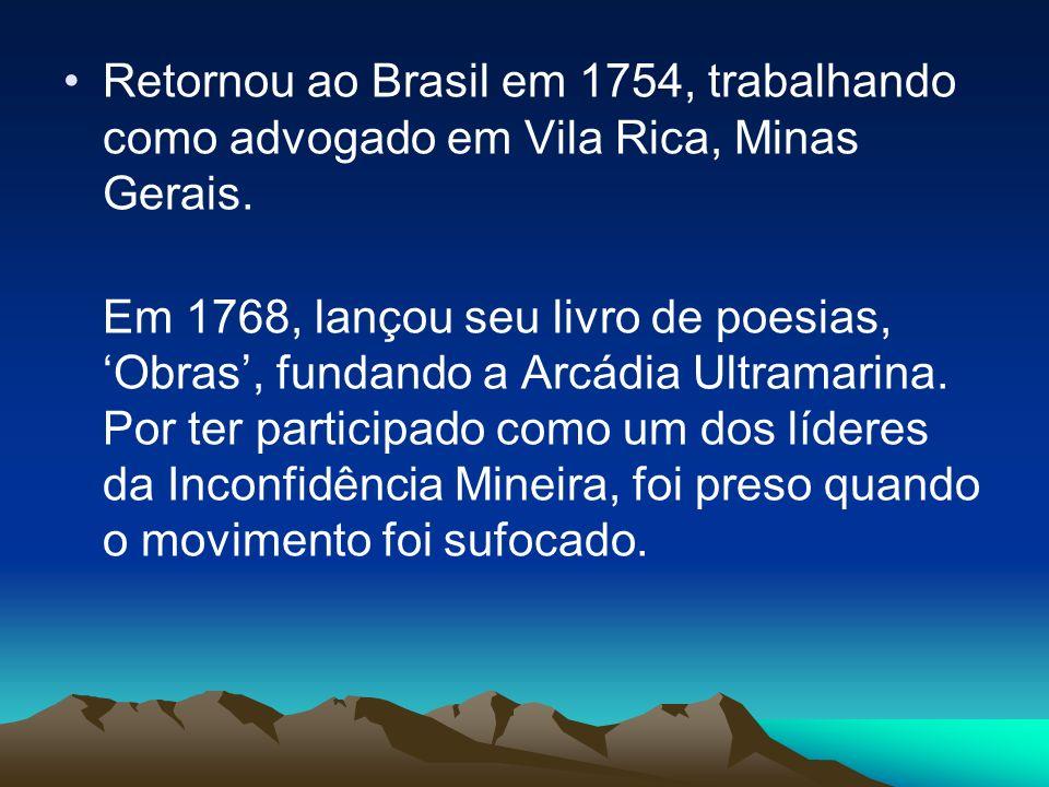 CLÁUDIO MANUEL DA COSTA Cláudio Manoel da Costa (o Glauceste Satúrnio), advogado, magistrado e poeta, nasceu em Vila do Ribeirão do Carmo (hoje Marian