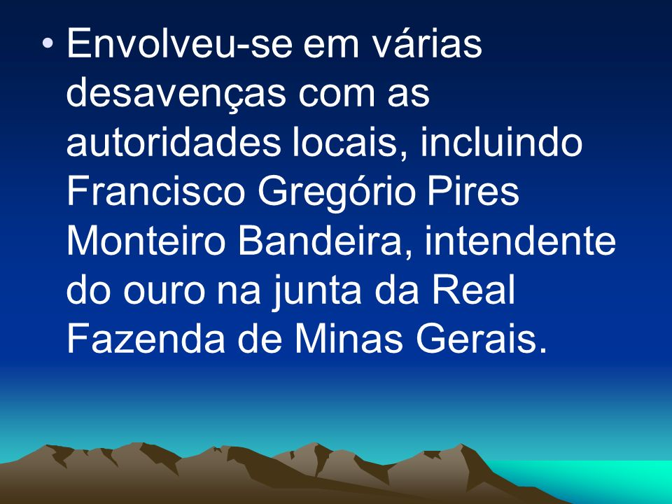 Exerceu a Magistratura em Beja (Portugal) de 1779 a 1781. De volta ao Brasil, passou a viver em Vila Rica [Ouro Preto] MG, onde conviveu com intelectu