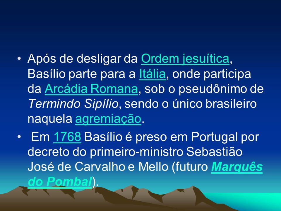 Também já havia acontecido a resistência e as Guerras Guaraníticas, que serão o tema central d'O Uraguai.Guerras Guaraníticas Basílio convivera com os