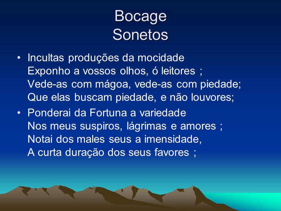 Bocage Manuel Maria Barbosa du Bocage Manuel Maria Barbosa du Bocage nasceu em Setúbal, no dia 15 de Setembro de 1765. Neto de um Almirante francês qu