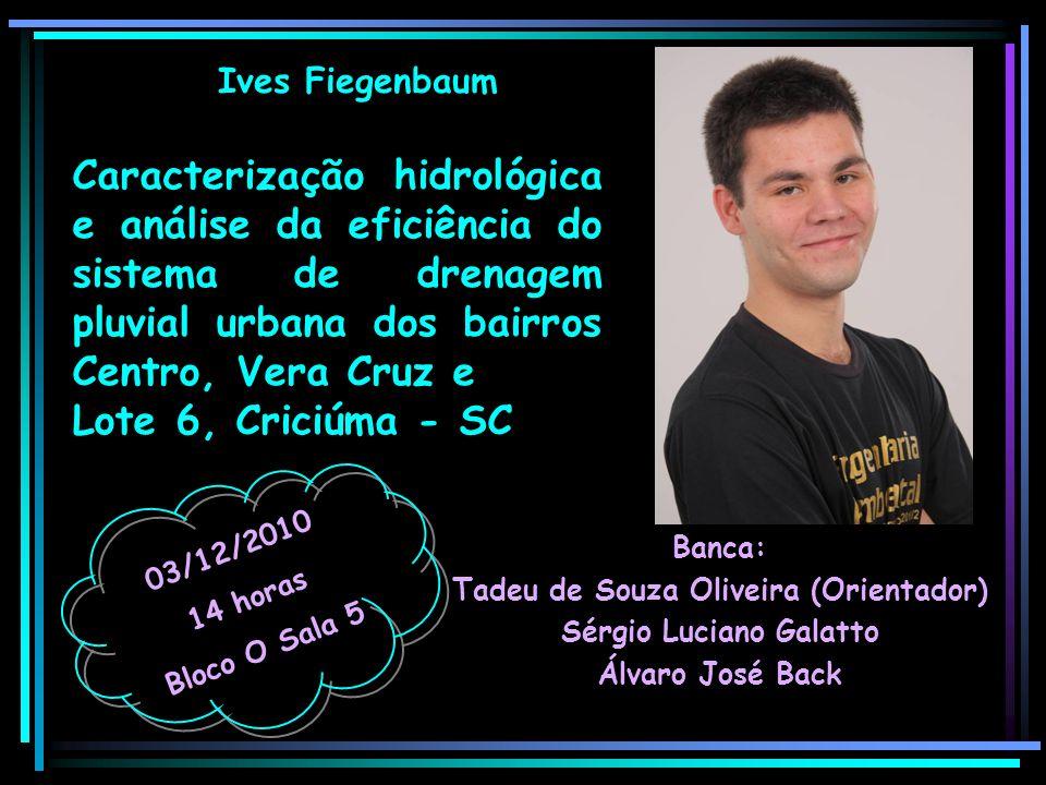 Ives Fiegenbaum Banca: Tadeu de Souza Oliveira (Orientador) Sérgio Luciano Galatto Álvaro José Back 03/12/2010 14 horas Bloco O Sala 5 Caracterização